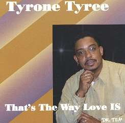 Tyrone Tyree - That's the Way Love Is mp3 album
