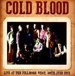 Cold Blood - Live at the Fillmore West: 30th June 1971 mp3 album