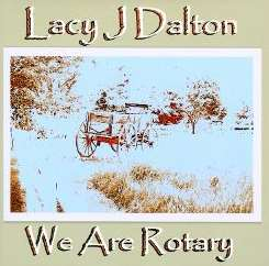 Lacy J. Dalton - We Are Rotary mp3 album