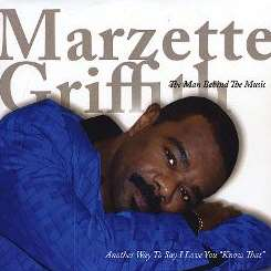Marzette Griffith - The Man Behind the Music mp3 album