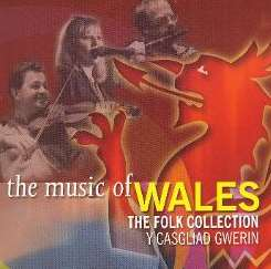 Various Artists - The Music of Wales: The Folk Collection/Y Gasgliad Gwerin mp3 album