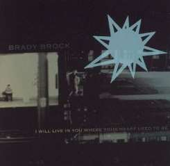 Brady Brock - I Will Live in You Where Your Heart Used to Be mp3 album