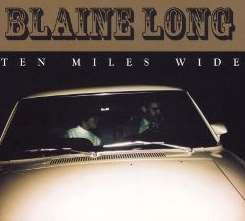 Blaine Long - Ten Miles Wide mp3 album