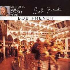 Bob French - Marsalis Music Honors Series mp3 album