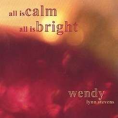 Wendy Lynn Stevens - All Is Calm, All Is Bright mp3 album