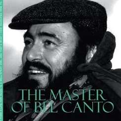 Luciano Pavarotti - Luciano Pavarotti: The Master of Bel Canto mp3 album