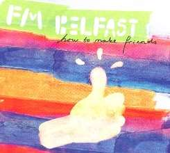 FM Belfast - How to Make Friends mp3 album