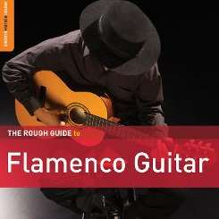 Various Artists - The Rough Guide to Flamenco Guitar mp3 album