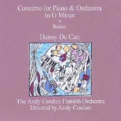 Danny de Can - Danny De Can: Concerto for Piano & Orchestra in G Minor; Bolero mp3 album