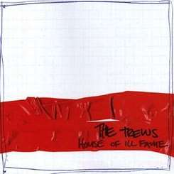 The Trews - House of Ill Fame mp3 album