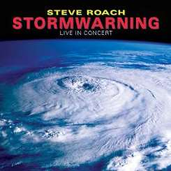 Steve Roach - Stormwarning: Live in Concert mp3 album