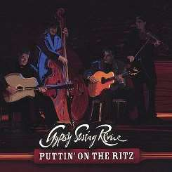 Gypsy Swing Revue - Puttin' on the Ritz mp3 album