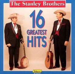 The Stanley Brothers - 16 Greatest Hits [Hollywood] mp3 album