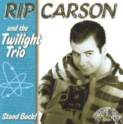 Rip Carson / Rip Carson and the Twilight Trio / The Twilight Trio - Stand Back! mp3 album
