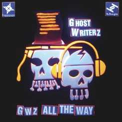 Ghost Writerz - GWz All the Way mp3 album