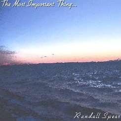 Randall Spear - The Most Important Thing mp3 album