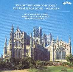 Ely Cathedral Choir / David Price / Paul Trepte - Praise the Lord, O My Soul: The Psalms of David, Vol. 8 mp3 album