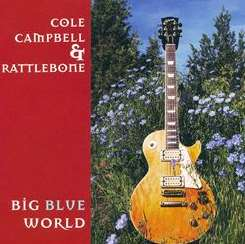 Cole Campbell & Rattlebone / Cole Campbell - Big Blue World mp3 album