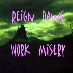 Reign Dawg - Work Misery mp3 album